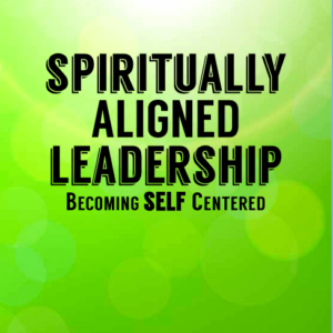 Spiritually Aligned Leadership